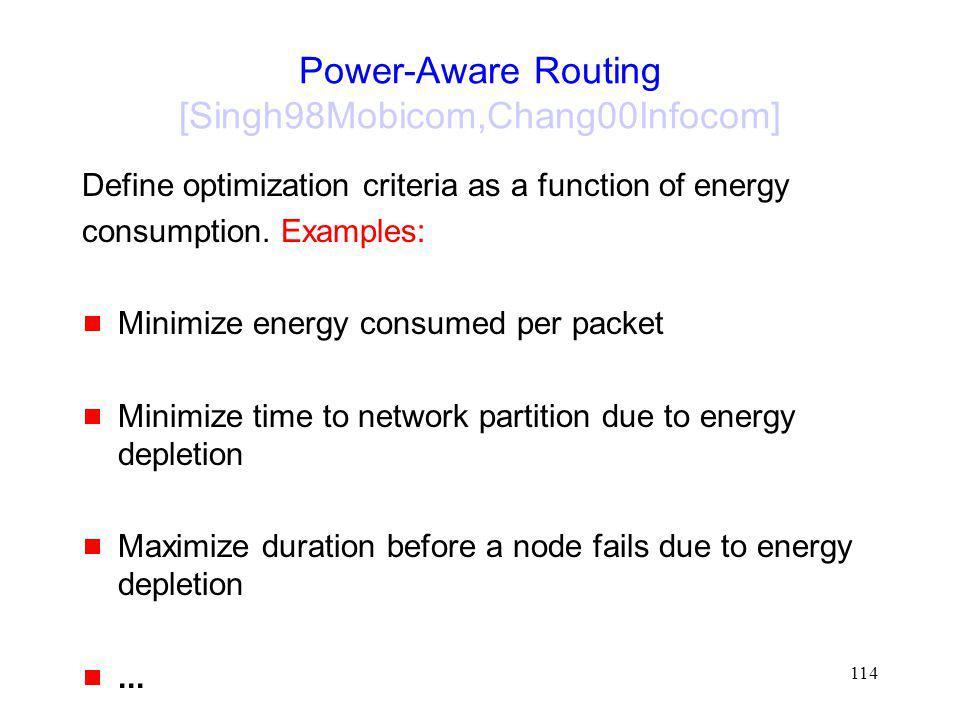 Power-Aware Routing [Singh98Mobicom,Chang00Infocom]